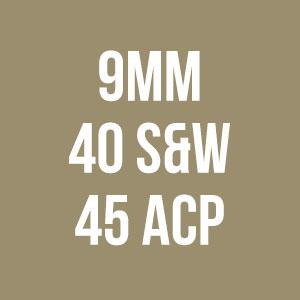 9mm, 40S&W, 45ACP